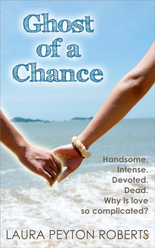 Ghost of a Chance, a novel by Laura Peyton Roberts