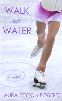 Walk on Water, a novel by Laura Peyton Roberts